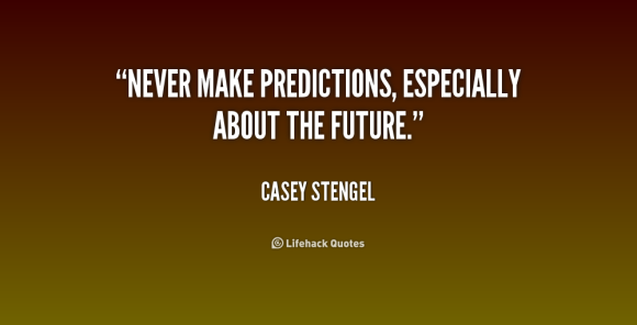 never-make-predictions-especially-about-the-future